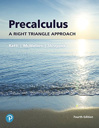 Compare Textbook Prices for Precalculus: A Right Triangle Approach plus MyLab Math with Pearson eText -- 24-Month Access Card Package What's New in Precalculus 4 Edition ISBN 9780134851013 by Ratti, J. S.,McWaters, Marcus,Skrzypek, Leslaw