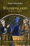 Medievalario, un bestiario medieval: edición especial décimo aniversario revisada por el autor
