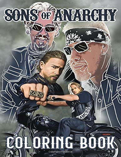 Sons Of Anarchy Coloring Book: Sons Of Anarchy An Adult Coloring Book Relaxing Activity Pages