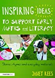 Inspiring Ideas to Support Early Maths and Literacy: Stories, rhymes and everyday materials (English Edition)