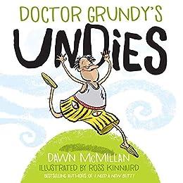 Doctor Grundy's Undies by [Dawn McMillan, Ross Kinnaird]