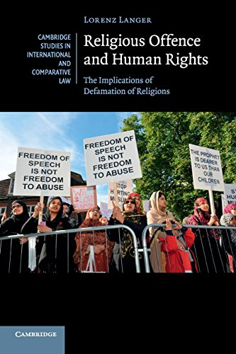 Compare Textbook Prices for Religious Offence and Human Rights: The Implications of Defamation of Religions Cambridge Studies in International and Comparative Law, Series Number 106 Reprint Edition ISBN 9781107612204 by Langer, Lorenz