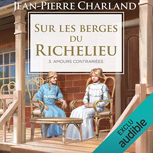 Sur les berges du Richelieu - Tome 3 [On the Banks of the Richelieu, Volume 3] Titelbild