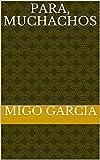 Para, muchachos (Spanish Edition)