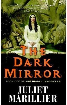 [The Dark Mirror] (By: Juliet Marillier) [published: March, 2007]