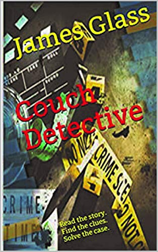 Couch Detective (Book 1) by [James Glass]