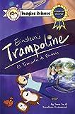 Finn + Remy Present: Einstein's Trampoline (Imagine Science Series) Teach Physics To Kids Through...