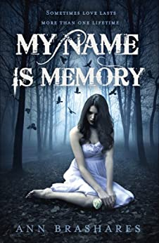 My Name Is Memory by [Ann Brashares]