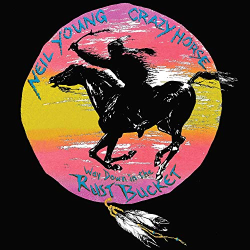 Neil Young and Crazy Horse / Way Down in the Rust Bucket |  superdeluxeedition