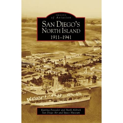 San Diegos North Island: 1911-1941 (CA) (Images of Aviation)