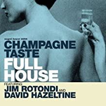 Champagne Taste by Full House (2005-04-25)