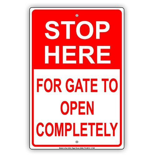 Plaque décorative en aluminium « Stop Here For Gate To Open Fully Safety Alert Notice » 8 x 12