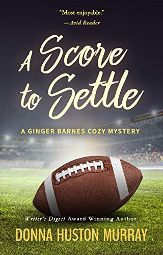 Book: A SCORE TO SETTLE (A Ginger Barnes Cozy Mystery Book 5) by Donna Huston Murray