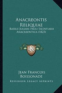 Anacreontis Reliquiae: Basilii Juliani Pauli Silentiarii Anacreontica (1823)