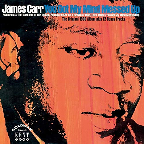 YOU GOT MY MIND MESSED UP - JAMES CARR