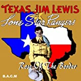 Texas Jim Lewis: Rose Of The Border by Texas Jim Lewis, Cindy Walker, Ginger Snow, Pete Wray, Jack Lewis, Jimmy Wakely (2003-01-01)