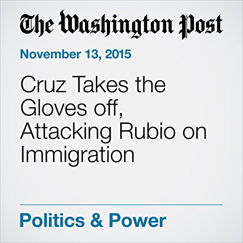 Cruz Takes the Gloves off, Attacking Rubio on Immigration cover art