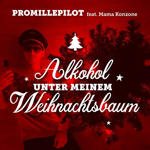 Alkohol unter meinem Weihnachtsbaum (feat. Mama Konzone)