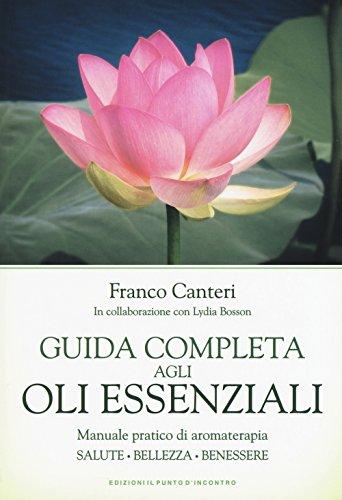Lakshmi Guida Completa Agli Oli Essenziali Di Franco Canteri (In Italiano) - 900 Gr