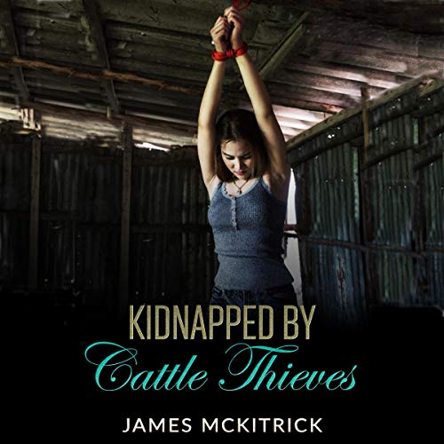 Kidnapped by Cattle Thieves cover art