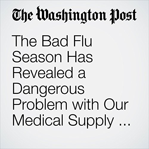 The Bad Flu Season Has Revealed a Dangerous Problem with Our Medical Supply Chain copertina