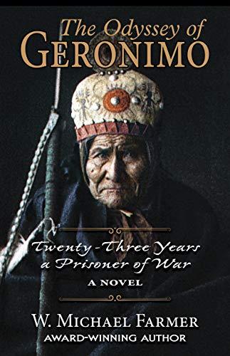 Image of The Odyssey of Geronimo: Twenty-Three Years a Prisoner of War, A Novel