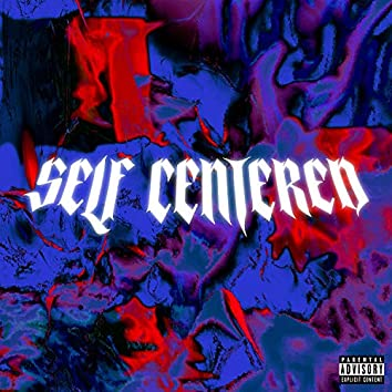 Self Centered (feat. Sebii)