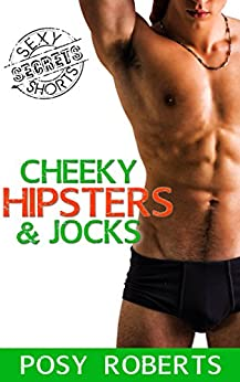 Cheeky Hipsters & Jocks (BFP: The Secrets Collection Book 2) by [Posy Roberts]