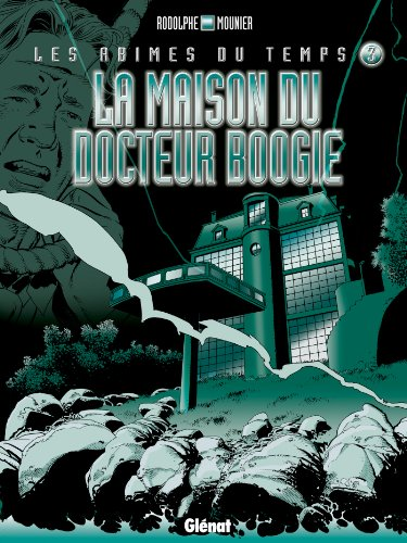 Les abîmes du temps - Tome 03 : La maison du Docteur Boogie