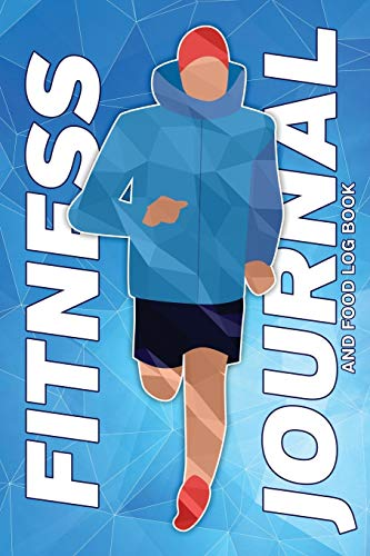 Fitness Journal and Food Log Book: Male Jogger Blue Exercise Diary Track Cardio, Meals, Workouts, Calories, Moods, Diet And More