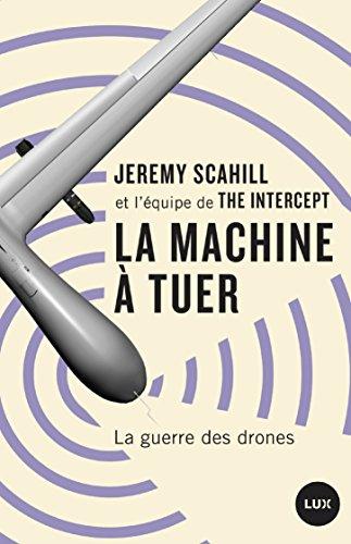 La machine à tuer: La guerre des drones (Futur proche) (French Edition)