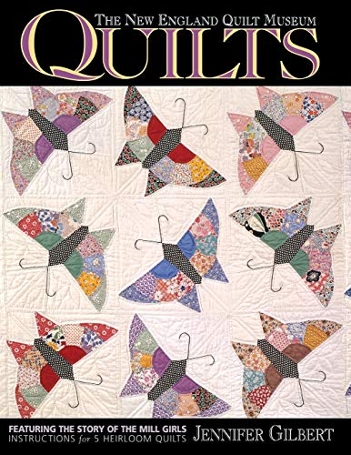 Quilts: Featuring the Story of the Mill Girls : Instructions for Five Heirloom Quilts [Lingua Inglese]: Featuring the Story of the Mill Girls - Instructions for 5 Heirloom Quilts