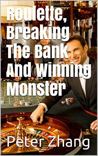 Roulette, Breaking The Bank And Winning Monster (English Edition)
