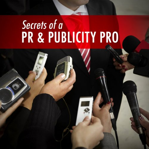 Secrets of a PR and Publicity Pro cover art