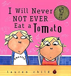 I Will Never Not Ever Eat a Tomato by author Lauren Child