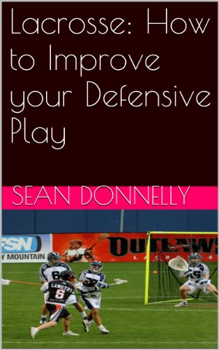Lacrosse: How to Improve your Defensive Play (English Edition)