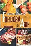 Libro de cocina de la Freidora de Aire para principiantes: La guía definitiva de la freidora de aire con deliciosas recetas para cada ocasión