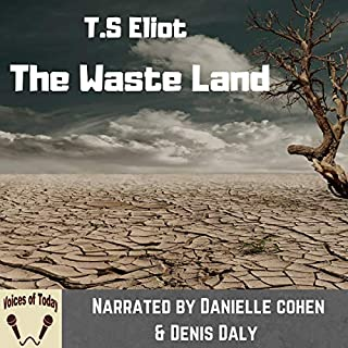 The Waste Land                   By:                                                                                                                                 T. S. Eliot                               Narrated by:                                                                                                                                 Danielle Cohen,                                                                                        Denis Daly                      Length: 26 mins     Not rated yet     Overall 0.0