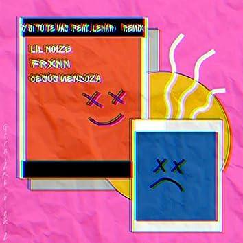 Y Si Tú Te Vas (feat. Lenar) [Remix]