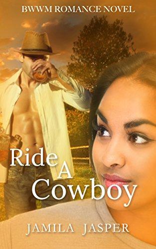 Ride A Cowboy: BWWM Romance Novel