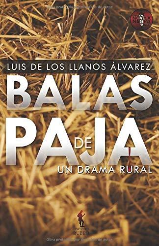 Balas de paja: Un drama rural