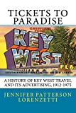 Tickets to Paradise: A History of Key West Travel and Its Advertising, 1912-1975