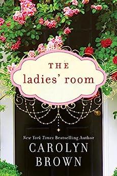 The Ladies' Room by [Carolyn Brown]