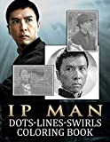 Ip Man Dots Lines Swirls Coloring Book: Beautiful Simple Designs Dots-Lines-Swirls Activity Books For Adults Ip Man