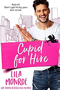 Cupid for Hire (Cupids Book 1) by [Lila Monroe]