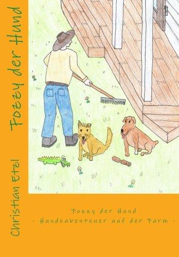 Fozzy der Hund: Hundeabenteuer auf der Farm: Volume 1