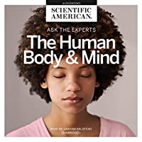 The Human Body and Mind (Ask the Experts)