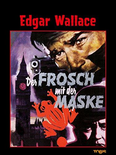 Edgar Wallace: Der Frosch mit der Maske [dt./OV]