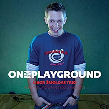 On the Playground (feat. Libor Šmoldas, Lukasz Zyta, Ondřej Pivec)