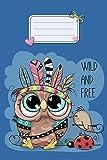 Eulen Notizbuch: Eulen Cover Design Wild and Free / 120 Seiten / Punktraster / DIN A5 + / Soft Cover / Optimal als Tagebuch, Bullet Journal, Rezeptbuch, Malbuch, Skizzenbuch usw.